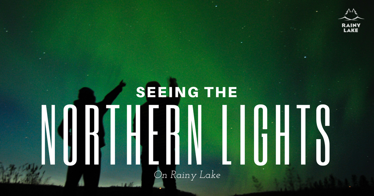 Seeing the Northern Lights on Rainy Lake