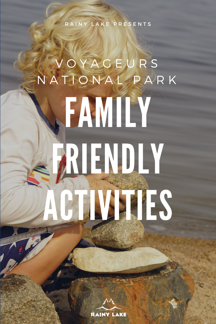 family friendly activities in voyageurs national park